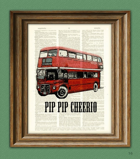 Pip pip Cheerio DOUBLE DECKER BUS print over an upcycled vintage dictionary page book art