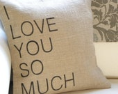 I love you so much burlap  pillow cover