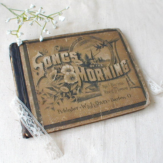 1890 Song Music Book SONGS of the MORNING