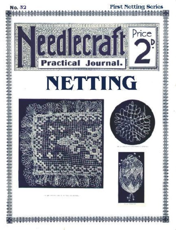 Antique Vintage NETTING Instructions Patterns Needlecraft Practical Journal No 32 Instant Digital Download