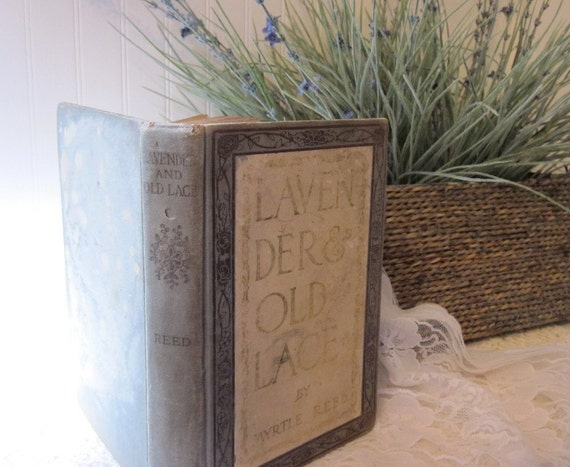 antique 1902 edition, Lavender and Old Lace by Myrtle Reed, a HC classic book