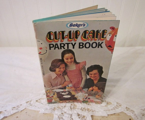 vintage Baker's Cut-Up Cake Party Book. Highly collectible 1973 recipe and cookbook with simple, fun recipes