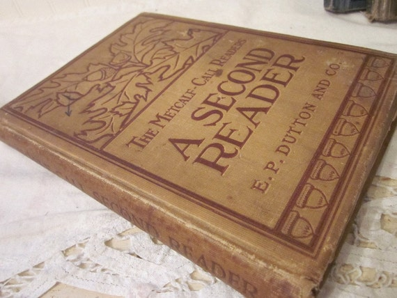 Antique 1911 The Metcalf-Call Readers A Second Reader by Ernest and Bertha Browning Cobb, vintage old school textbook, shabby rustic book