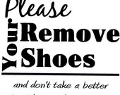 Vinyl Wall Decal 'Please Remove Your Shoes...' - Reserved listing 'Lneves'