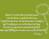 Dr Seuss Wall Decal Lorax Quote - Reserved Listing for 'Deanna'