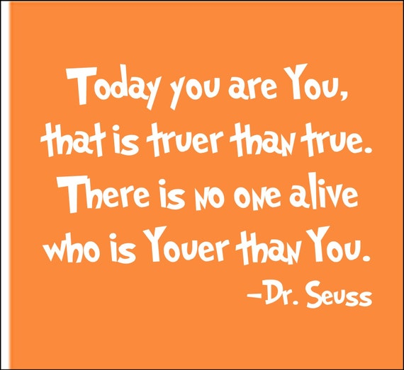 Items Similar To Dr. Seuss Quote 'Today You Are You