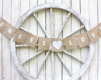 Sweet Love burlap banner,rustic,shabby chic,cottage weddings