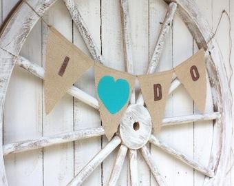 I Do burlap banner with aqua blue fabric heart