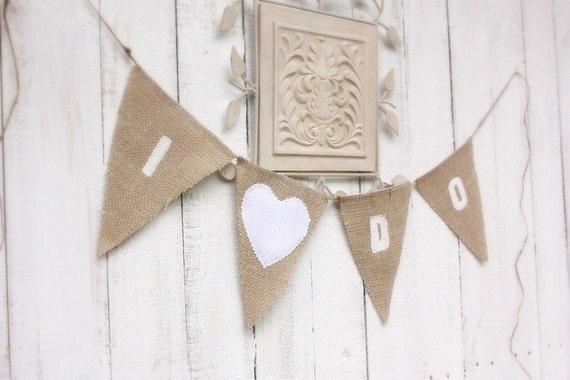 I do wedding Burlap banner with white felt heart