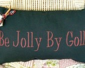 BE JOLLY BY GOLLY navy blue PRIMITIVE Holiday Decorative Pillow Christmas