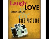 "Inspiration Print, 11x14, Wall Decor,  typographical Art, ""Laugh a lot, Love a lot, Stay Calm & Take Pictures"""
