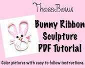 INSTANT DOWNLOAD Easter Bunny Face Ribbon Sculpture Hair Bow PDF Tutorial