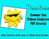 Instant Download Summer Sun Ribbon Sculpture Hair Bow PDF Tutorial- E-Book