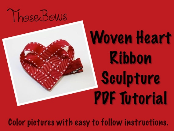 Woven Heart Ribbon Sculpture Tutorial INSTANT DOWNLOAD