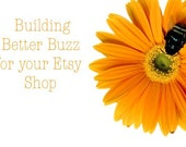 Building  Better Buzz for your Etsy Shop