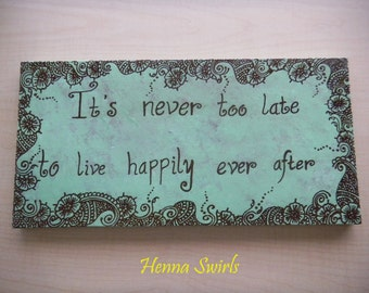 Original Henna Painting, Acrylic Painting with Henna, It's Never Too Late to Live Happily Ever After, ORIGINAL, OOAK - Unique Gift