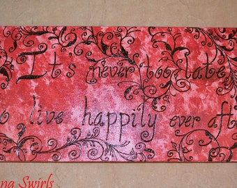 Acrylic Henna Painting, Henna Art, It's Never Too Late to Live Happily Ever After, 8x16, ORIGINAL, OOAK - Unique Gift