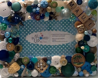 RESERVED ~ CUSTOM ONLY Maui Button Frame ~ Hawaiian Frame ~ Vacation Frame ~ Customized Gift ~ Personalized ~ Shabby Chic ~ for 4x6 Photo