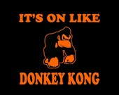 It's on like donkey kong t shirt  funny t shirt arcade game