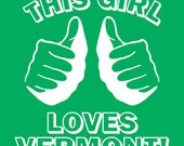 Funny womens vermont t shirt This GIRL LOVES VERMONT T Shirt Green youth sizes available