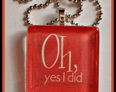CLOSEOUT: Sassy Glass Pendant - Oh Yes I Did (10612)