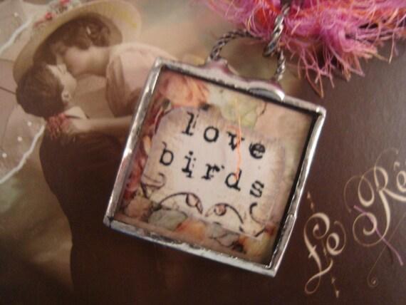 LOVE BIRDS - Soldered Glass Pendant or Charm