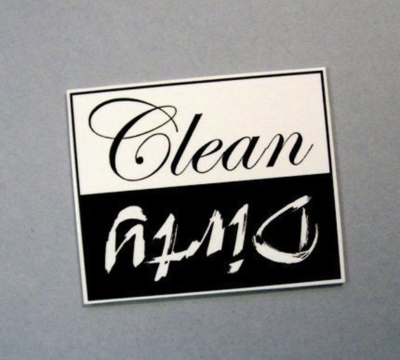 dishwasher sign, CLEAN versus DIRTY, magnet or velcro, black and white no.5