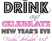 Eat Drink and Celebrate New Years Party Invites (40 printed invites)