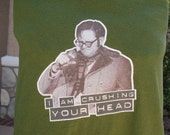 "The Kids in the Hall ""I'm Crushing Your Head"" t shirt UPCYCLED into the STYLE of YOUR Choice."