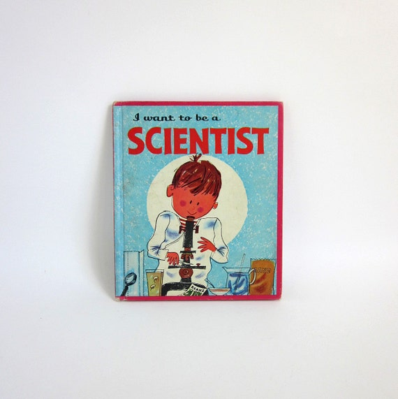 I Want To Be A Scientist by Carla Greene 1961