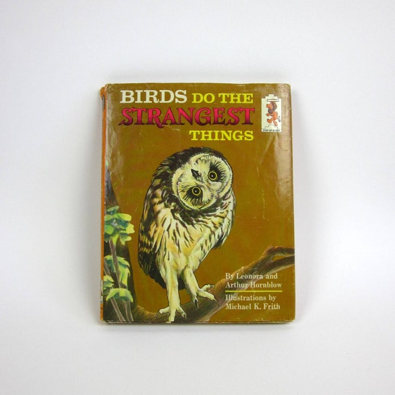 Birds Do The Strangest Things by Leonora and Arthur Hornblow 1965 / With Dustjacket