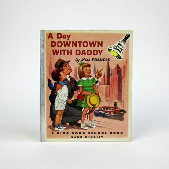 A Day Downtown with Daddy by Miss Frances 1953 / A Ding Dong School Book / Excellent Condition