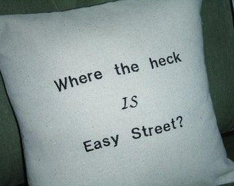 Easy Street pillow cover, funny pillow, embroidered pillow cover