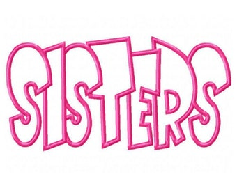 Sisters Embroidery Machine Applique Design 2832