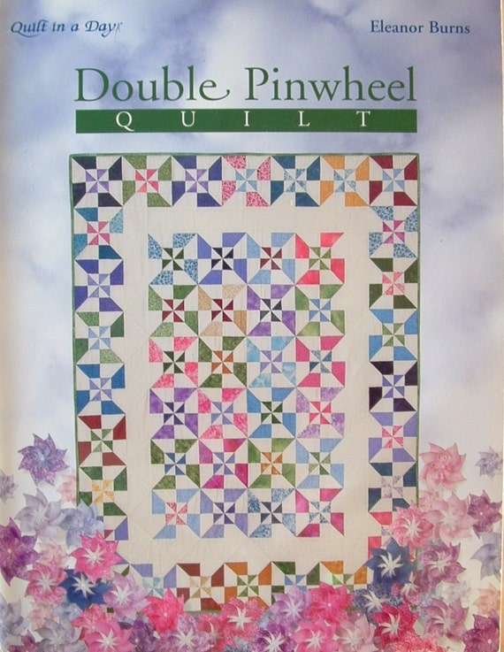 Quilt Patterns To Make In A Day : Double Pinwheel Quilt Book Eleanor Burns Quilt in a Day