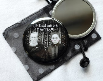 He Had Me at Hello - Pocket Mirror with Pouch