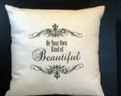 Pillow Be Your Own Kind of Beautiful