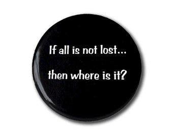 If all is not lost, then where is it - magnet