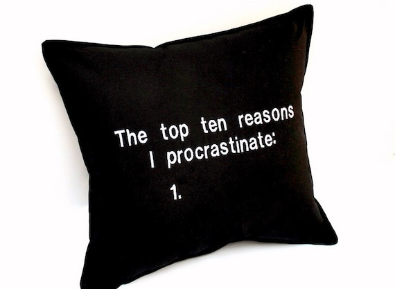 Procrastination Funny Quote Black Cotton Embroidered Pillow