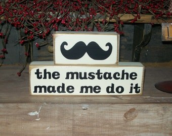 New Primitive Two Piece..The Mustache made me do it...Wood Sign Blocks Distressed Stacking Blocks Birthday Party Sign