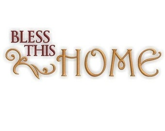 Bless This Home - Instant Download Machine embroidery design - Family Home decor