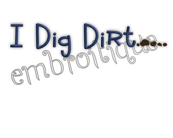 I Dig Dirt Fun Boy - Instant Email Delivery Download Machine embroidery design