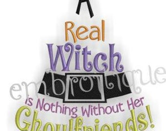 A Real Witch is Nothing without Ghoulfriends Halloween Witch Hat- Instant Email Delivery Download Machine embroidery design