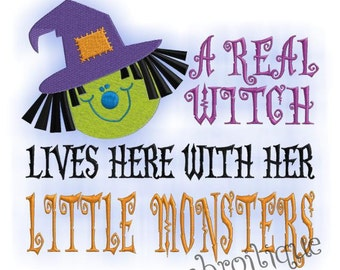 A Real Witch Lives Here with Her Little Monsters- Instant Download Machine embroidery design