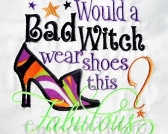 Would a Bad Witch Wear Shoes This Fabulous- APPLIQUE SHOE- Halloween ~Instant Download -Digital Machine Embroidery Design