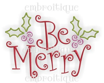 Be Merry Holiday Christmas Holly and Berries Curly- -Digital Machine Embroidery Design