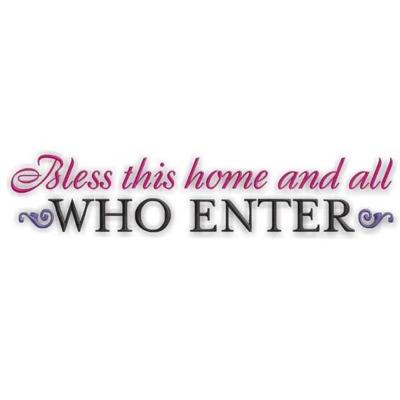 Bless this home and all who enter - Machine Embroidery Design -Instant Download - Great for wedding & hostess gifts - Family Home decor