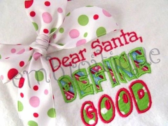 Dear Santa, Define Good Christmas Applique - Instant Email Delivery Download Machine embroidery design