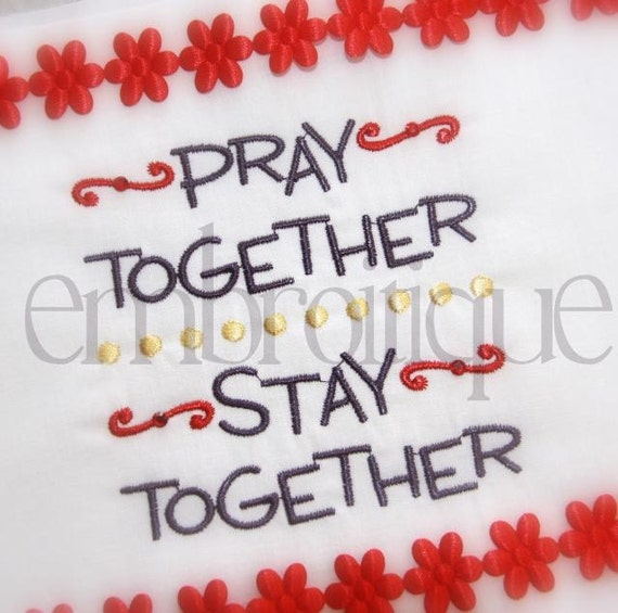 Pray Together Stay Together- Instant Email Delivery Download Machine embroidery design