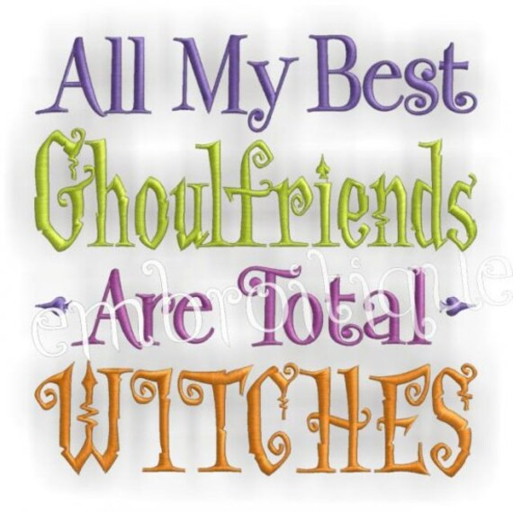 My Ghoulfriends are total Witches Funny Halloween- Instant Email Delivery Download Machine embroidery design